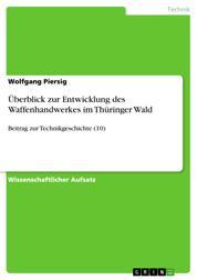 Überblick zur Entwicklung des Waffenhandwerkes im Thüringer Wald - Beitrag zur Technikgeschichte (10)