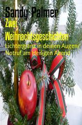 Zwei Weihnachtsgeschichten - Lichterglanz in deinen Augen/ Notruf am Heiligen Abend
