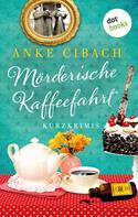 Anke Cibach: Mörderische Kaffeefahrt ★★★★