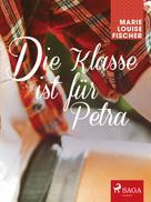 Marie Louise Fischer: Die Klasse ist für Petra ★★★★