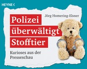 Polizei überwältigt Stofftier - Kurioses aus der Presseschau