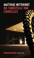 Matthias Wittekindt: Die Tankstelle von Courcelles ★★★★