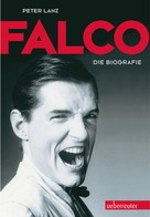 Peter Lanz: Falco: Die Biografie ★★★★
