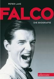 Falco: Die Biografie