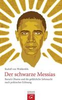 Rudolf von Waldenfels: Der schwarze Messias