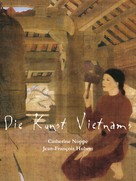 Catherine Noppe: Die Kunst Vietnams