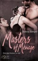 Sabina Tempel: Masters of Ménage: Drei sind (k)einer zu viel ★★★★