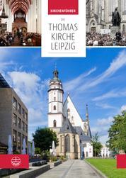 Die Thomaskirche Leipzig. Mit Beiträgen von Martin Petzoldt und Christian Wolff - Kirchenführer