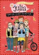 Antje Herden: Julia und die Stadtteilritter ★★★★★