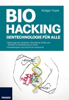 Rüdiger Trojok: Biohacking