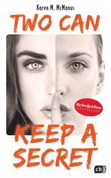 """Two can keep a secret - Von der Spiegel Bestseller-Autorin von """"One of us is lying"""""""