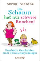 Sophie Seeberg: Die Schanin hat nur schwere Knochen! ★★★★