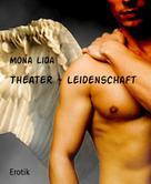 Mona Lida: Theater - Leidenschaft