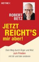 Robert Betz: Jetzt reicht's mir aber! ★★★