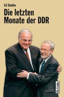 Ed Stuhler: Die letzten Monate der DDR ★★★★