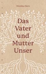 Das Vater-und-Mutter-unser - Der weibliche Aspekt im Heilgebet Nr. 1