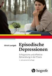 Episodische Depressionen - Erfolgreiche und effektive Behandlung in der Praxis