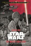 Jason Fry: Star Wars: Die Waffe eines Jedi ★★★★