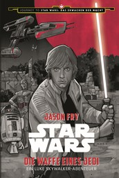 Star Wars: Die Waffe eines Jedi - Ein Luke Skywalker-Abenteuer