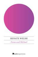 Renate Welsh: Fiona und Michael