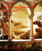 Wie Hans von Friedberg den Frieden fand
