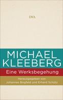 Johannes Birgfeld: Michael Kleeberg - eine Werksbegehung