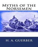 H. A. Guerber: Myths of the Norsemen
