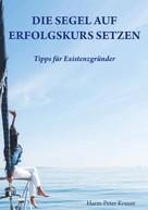 Harm Peter Krause: Die Segel auf Erfolgskurs setzen