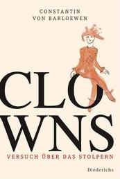 Clowns - Versuch über das Stolpern