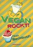 Edition Lempertz: Vegan rockt! Das Backbuch ★★★★