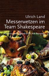 Messerwetzen im Team Shakespeare - Historischer England-Krimi mit Rezepten