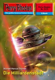 """Perry Rhodan 2370: Die Milliardenstadt - Perry Rhodan-Zyklus """"Terranova"""""""