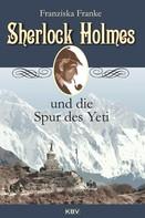 Franziska Franke: Sherlock Holmes und die Spur des Yeti ★★★★★