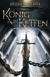 König in Ketten - Roman