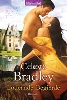 Celeste Bradley: Lodernde Begierde ★★★★
