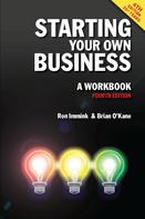 Ron Immink: Starting Your Own Business: A Workbook 4th edition