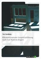Yen Sandjaja: Klientenzentrierte Gesprächsführung nach Carl Ransom Rogers ★