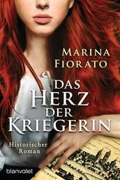 Das Herz der Kriegerin - Historischer Roman