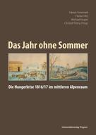 Fabian Frommelt: Das Jahr ohne Sommer