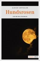 Ulrich Urthaler: Hundsrosen ★★★★★