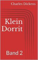 Charles Dickens: Klein Dorrit, Band 2