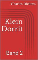 Klein Dorrit, Band 2