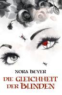 Nora Beyer: Die Gleichheit der Blinden