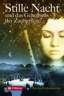 Reinhard Schwabenitzky: Stille Nacht und das Geheimnis der Zauberflöte