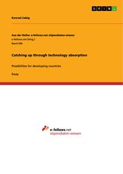 Catching up through technology absorption - Possibilities for developing countries