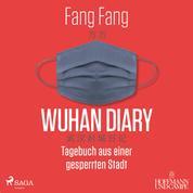 Wuhan Diary - Tagebuch aus einer gesperrten Stadt