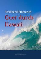 Ferdinand Emmerich: Quer durch Hawaii