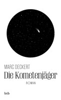 Marc Deckert: Die Kometenjäger ★★★★★