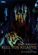 Robert E. Howard: KULL VON ATLANTIS - DIE KOMPLETTE SAGA ★★