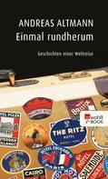 Andreas Altmann: Einmal rundherum ★★★★